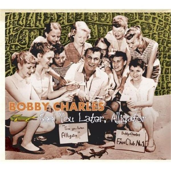 Bobby Charles - See You Later, Alligator