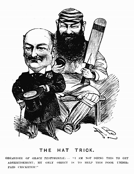 """THE HAT TRICK. ORGANISER OF GRACE TESTIMONIAL—""""I AM NOT DOING THIS TO GET ADVERTISEMENT; MY ONLY OBJECT IS TO HELP THIS POOR UNDERPAID CRICKETER!"""" caricature from The Entr'acte & Limelight (London) – 22nd June 1895"""